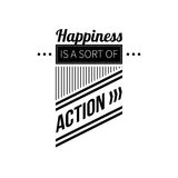 Typographic poster. With aphorism Happiness is a sort of action. Black letters on white background Royalty Free Stock Photo