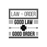Typographic poster. With aphorism Law is order. Good law is good order. Black letters on white background Royalty Free Stock Photography