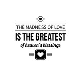 Typographic poster with aphorism The madness of love is the greatest of heaven's blessings. Black letters on white background stock illustration