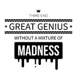 Typographic poster. With aphorism There is no great genius without a mixture of madness. Black letters on white background royalty free illustration