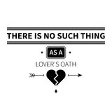 Typographic poster with aphorism There is no such thing as a lover's oath. Black letters on white background vector illustration