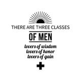 Typographic poster with aphorism There are three classes of men: lovers of wisdom, lovers of honor, lovers of gain. Black letters on white background Stock Image