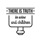 Typographic poster. With aphorism There is truth in wine and children. Black letters on white background vector illustration