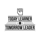 Typographic poster with aphorism Today learner is tomorrow leader. Black letters on white background Royalty Free Stock Photo