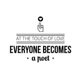 Typographic poster with aphorism At the touch of love everyone becomes a poet. Black letters on white background Stock Photography
