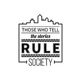 Typographic poster with aphorism Those who tell the stories rule society. Black letters on white background vector illustration