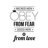 Typographic poster. With aphorism Wicked men obey from fear, good men from love. Black letters on white background royalty free illustration