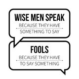 Typographic poster. With aphorism Wise men speak because they have something to say. Fools - because they have to say something. Black letters on white royalty free illustration