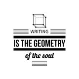 Typographic poster with aphorism Writing is the geometry of the soul. Black letters on white background Royalty Free Stock Photo