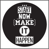 Typographic Poster Design - Start Now. Make it Happen Stock Photography