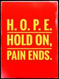 Typographic text HOPE hold on pain ends Quotes on life stock photos
