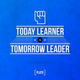 Typographical background with classic quote. Quote typographical background Today learner is tomorrow leader Stock Photography