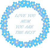 Typography banner Love you mum, you are the best. Blue wreath and lettering on a white background, forget-me-not flowers Stock Photos
