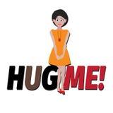 Typography, hug me for banner, print, sticker. Hug me for banner,romantic girl ,Typography, hug me. Vector illustration Royalty Free Stock Photo