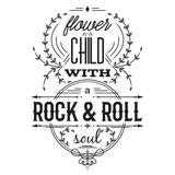Typography poster. Flower child with rock and roll soul. Inspirational quote. Royalty Free Stock Photos