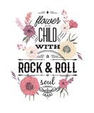 Typography poster with flowers in watercolor style. Inspirational quote. Flower child with rock and roll soul. Concept design for t-shirt, print, card. Vintage Stock Illustration