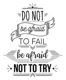 Typography poster with hand drawn elements. Inspirational quote. Do not be afraid to fail be afraid not to try. Concept design for t-shirt, print, card Stock Image