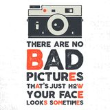 Typography poster with old style camera and quote - There are no bad picures that`s just how your face looks sometimes. VIntage calligraphy design. Goof for T royalty free illustration