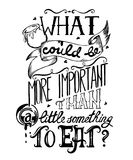 Typography poster quote with hand drawn lettering and decorative elements. What could be more important than a little something to royalty free illustration