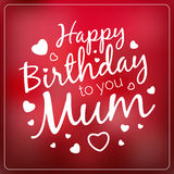 Typography vector happy birthday to you mum card template.. Vintage Happy Birthday Typographical Background for your mother with love. Romantic vector banner in Royalty Free Stock Photos