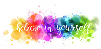 Typography watercolored background. Watercolor imitation background with handwritten modern calligraphy message `Believe in yourself`. Vector illustration Royalty Free Stock Photography