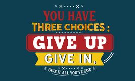 U hebt drie keuzen: geef, geef binnen, alle geef het u gekregen op ` ve royalty-vrije illustratie