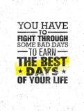 U moet door Sommige Slechte Dagen vechten om de Beste Dagen van Uw Leven te verdienen Het vectorconcept van het Motivatiecitaat o royalty-vrije illustratie