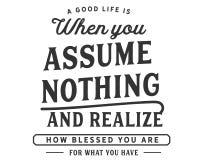 Uma boa vida é quando você não supõe nada e realiza que como abençoado lhe seja para o que você tem ilustração do vetor