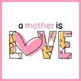 Uma mãe é amor - mensagem - sere de mãe ao dia do ` s - dia feliz do ` s da mãe Imagem de Stock Royalty Free