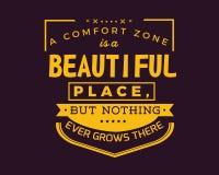Una zona de comodidad es un lugar hermoso, pero nada crece nunca allí libre illustration