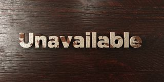 Unavailable - grungy wooden headline on Maple  - 3D rendered royalty free stock image. This image can be used for an online website banner ad or a print Stock Image