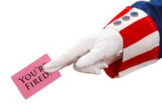 Uncle Sam You`re Fired stock photo