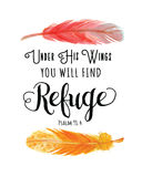 Under His Wings you will find Refuge. Bible Scripture Calligraphy Verse Design From Psalms 91 with Elegant Watercolor Feathers Royalty Free Stock Photo