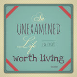 An Unexamined Life is Not Worth Living Royalty Free Stock Image
