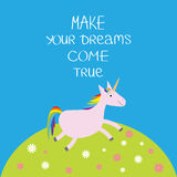 Unicorn Daisy chamomile field Make your dreams come true. Quote motivation calligraphic inspiration phrase.   Royalty Free Stock Images