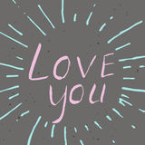 Unique hand drawn lettering poster with a phrase Love you Royalty Free Stock Photos