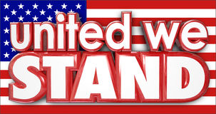United We Stand American Flag USA Sticking Together Strong Pride. United We Stand words on a red white and blue American USA flag as a sign of unity Royalty Free Stock Photos