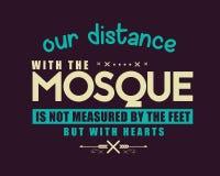 Unser Abstand mit der Moschee wird nicht durch die Füße aber mit Herzen gemessen lizenzfreie abbildung