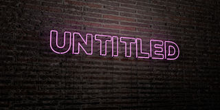 UNTITLED -Realistic Neon Sign on Brick Wall background - 3D rendered royalty free stock image Stock Images