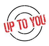 Up To You rubber stamp Royalty Free Stock Images