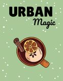 Urban magic. Tasty mulled wine drink in a cup with cinnamon and citrus cute cartoon style postcard. Urban magic. Tasty mulled wine drink in a cup with cinnamon royalty free illustration