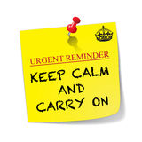 Urgent Reminder Keep Calm And Carry On Sticky Note With Pin. A yellow sticky note with a red pin saying keep calm and carry on isolated on a white background Stock Photos