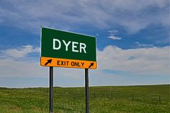 US Highway Exit Sign for Dyer. Dyer `EXIT ONLY` US Highway / Interstate / Motorway Sign royalty free stock image