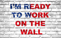 Usa vote election for 2016, ready to work on the wall written on white wall background Stock Images