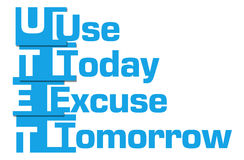 Use Today Excuse Tomorrow Blue Stripes Royalty Free Stock Photography