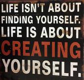 An useful tips for your life. Life isn`t about finding yourself, life is about creating yourself stock photography