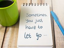 Usted apenas tiene que dejar a veces para ir, estafa de motivación de las citas de las palabras fotos de archivo libres de regalías