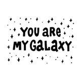 Usted es mi galaxia El mano-dibujo de la cita de la tinta negra Imagen del vector Foto de archivo libre de regalías