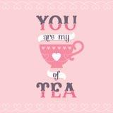 Usted es mi taza de tarjeta del té o cartel Imágenes de archivo libres de regalías