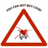 ¡Usted no puede comprar amor! señal de peligro fotografía de archivo